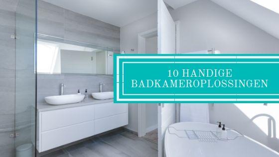 10 Handige Badkameroplossingen